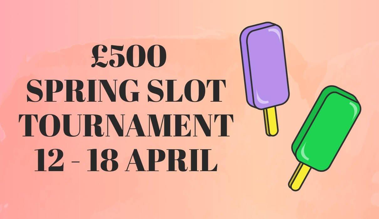 £500 Spring Slot Tournament